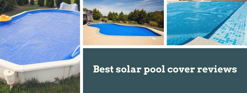 Solar Pool Cover Types